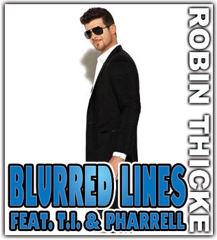 """NEW MUSIC: ROBIN THICKE """"BLURRED LINES"""""""