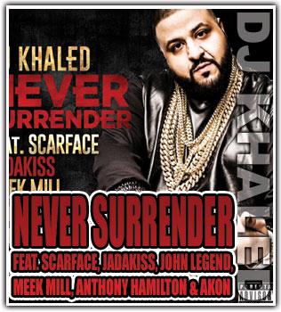 KHALED - NEVER SURRENDER